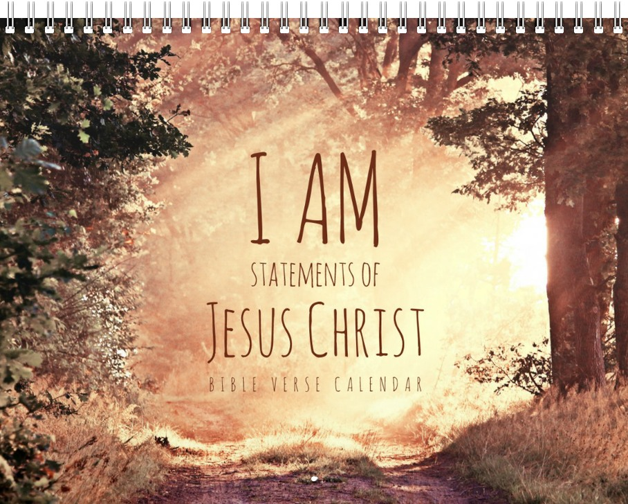 Bible Verse Christian Calendar - I am statements of Jesus Christ