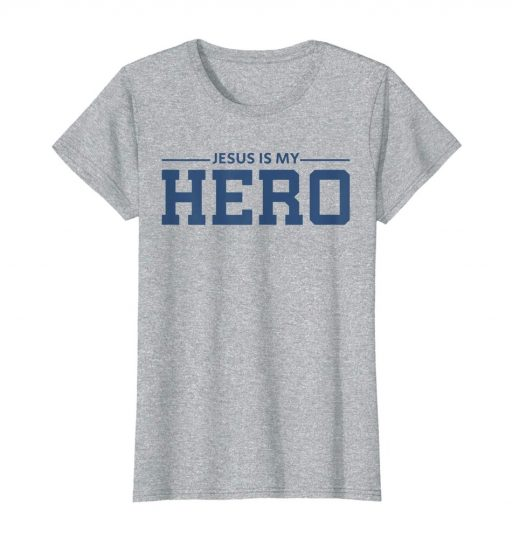 Jesus Is My Hero Cool Christian T Shirt