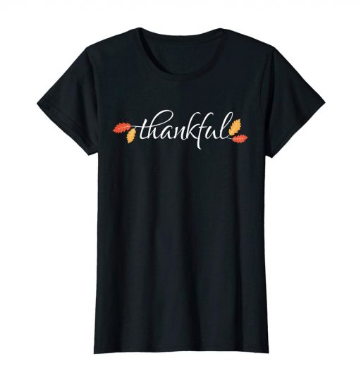 Thankful Great Fall Thanksgiving T-Shirt For Women & Men